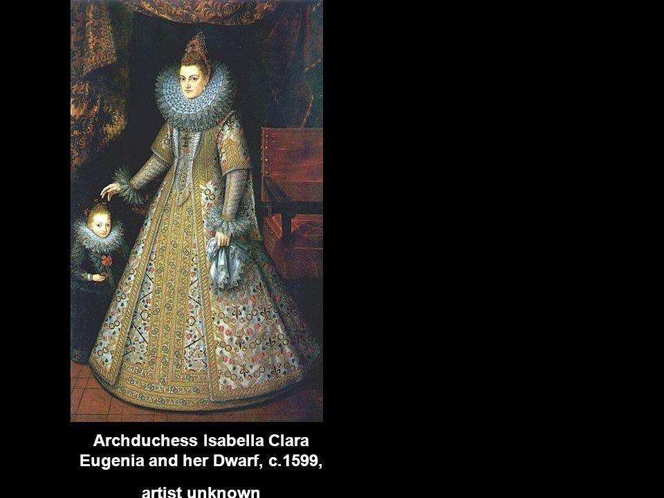 Archduchess Isabella Clara Eugenia and her Dwarf, c.1599, artist unknown