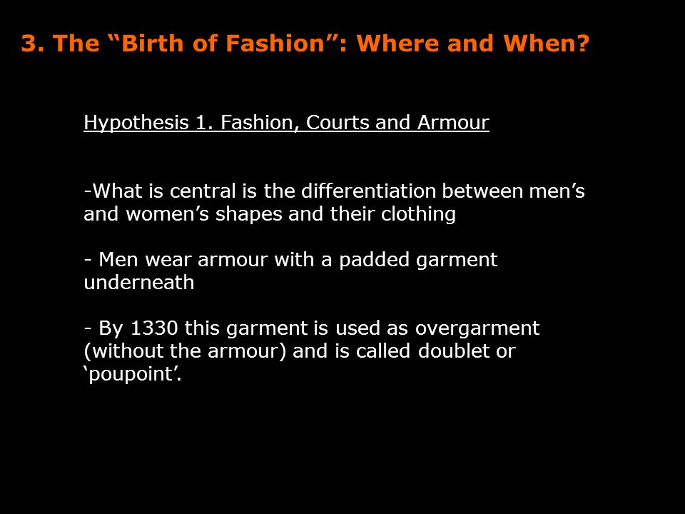 3. The Birth of Fashion : Where and When. Hypothesis 1.