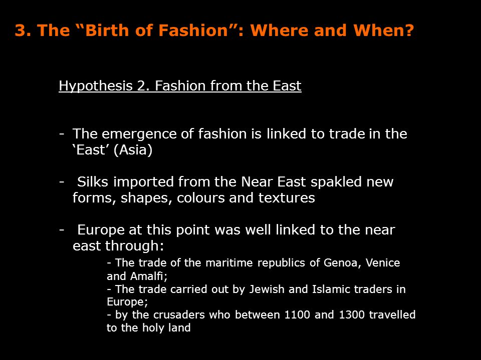 3. The Birth of Fashion : Where and When. Hypothesis 2.