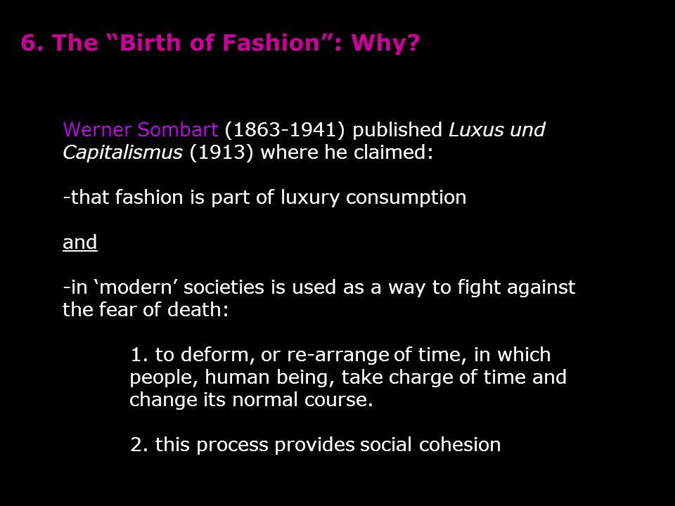 6. The Birth of Fashion : Why.