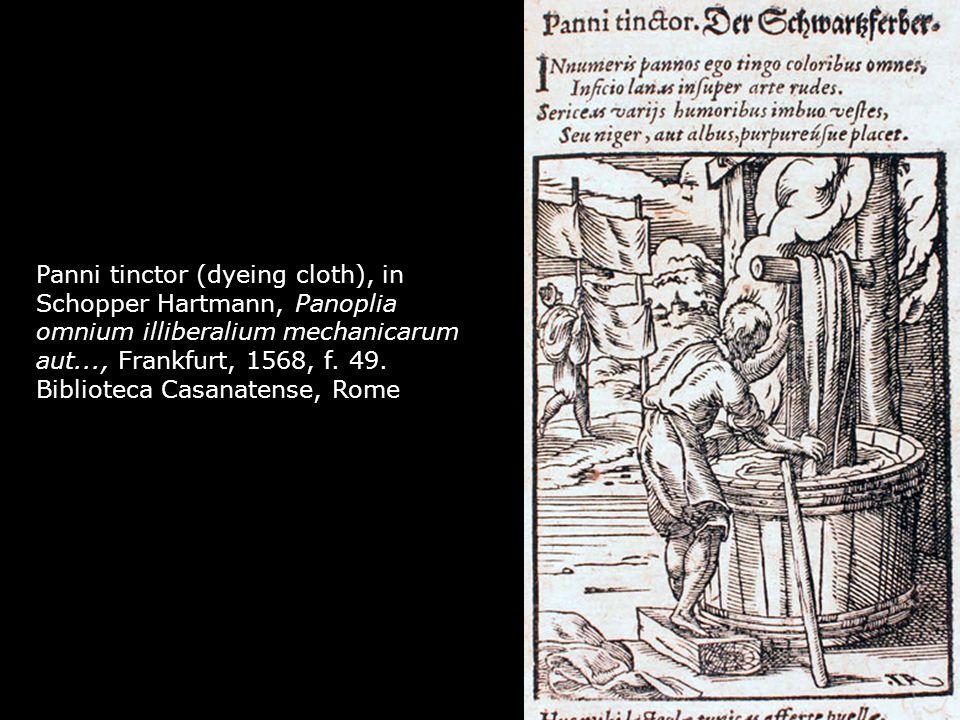 Panni tinctor (dyeing cloth), in Schopper Hartmann, Panoplia omnium illiberalium mechanicarum aut..., Frankfurt, 1568, f.