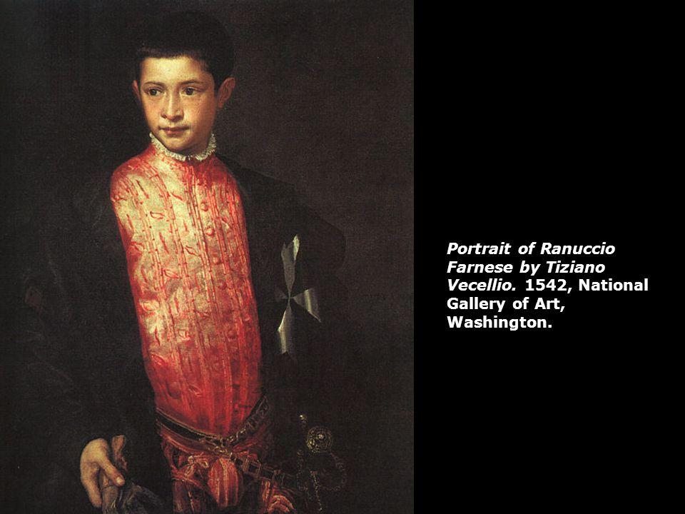 Portrait of Ranuccio Farnese by Tiziano Vecellio. 1542, National Gallery of Art, Washington.