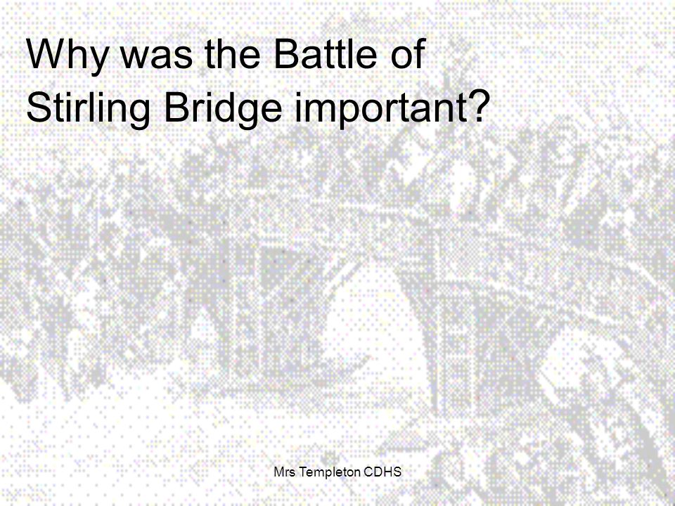 Why was the Battle of Stirling Bridge important