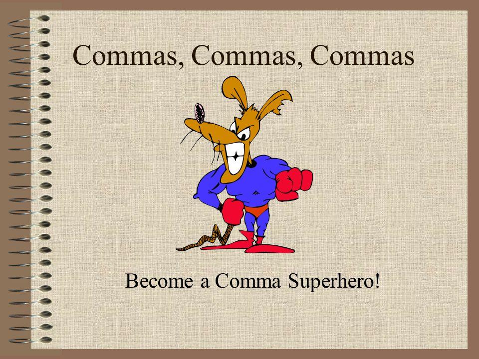 Commas, Commas, Commas Become a Comma Superhero!