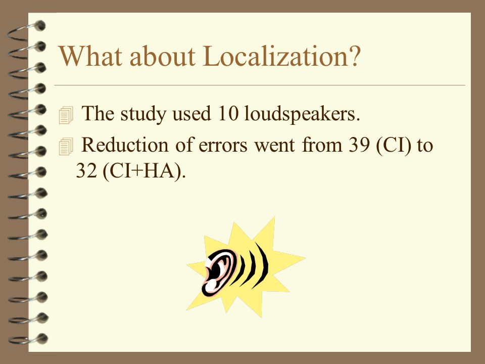 What about Localization.4 The study used 10 loudspeakers.
