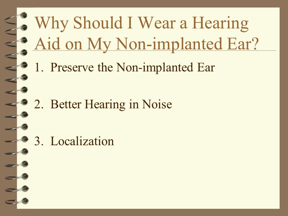 Why Should I Wear a Hearing Aid on My Non-implanted Ear.