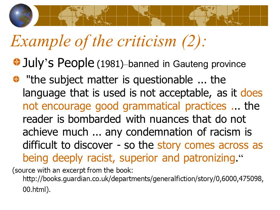 Example of the criticism (2): July ' s People (1981) – banned in Gauteng province the subject matter is questionable...