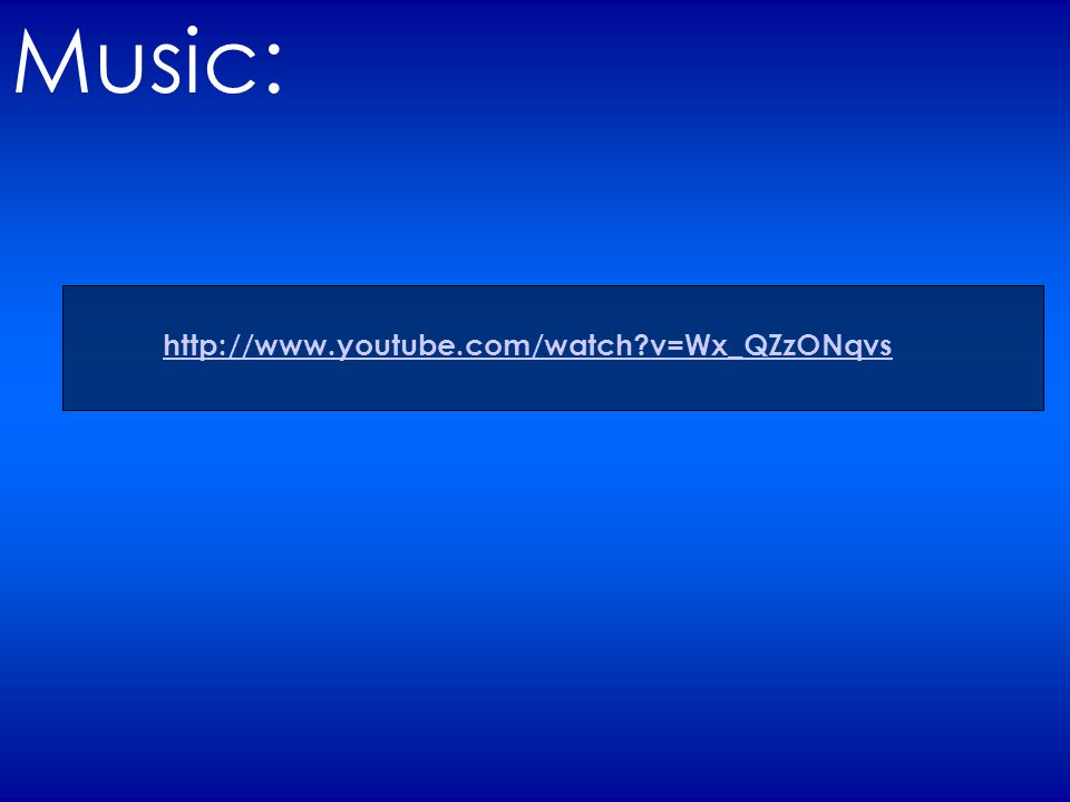Music: http://www.youtube.com/watch v=Wx_QZzONqvs