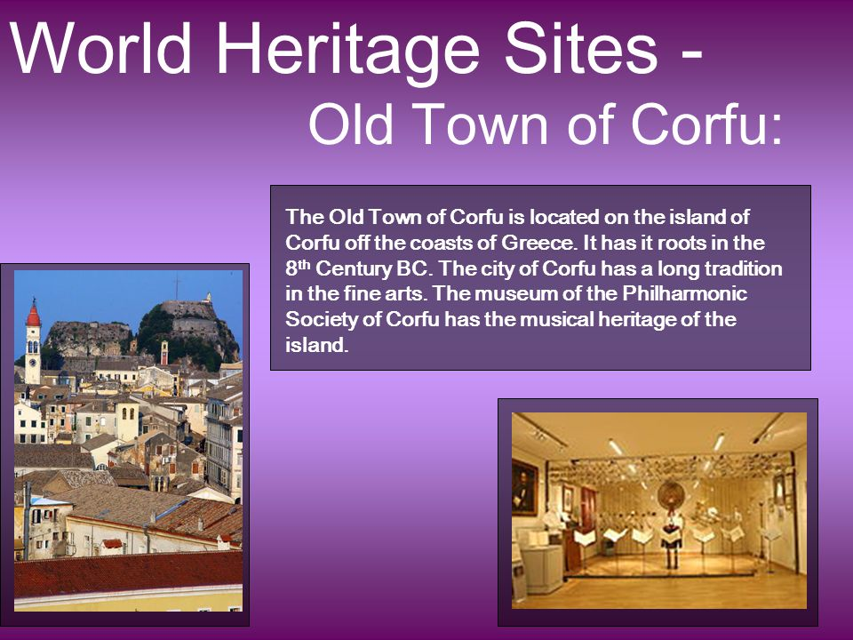 World Heritage Sites - Old Town of Corfu: The Old Town of Corfu is located on the island of Corfu off the coasts of Greece.