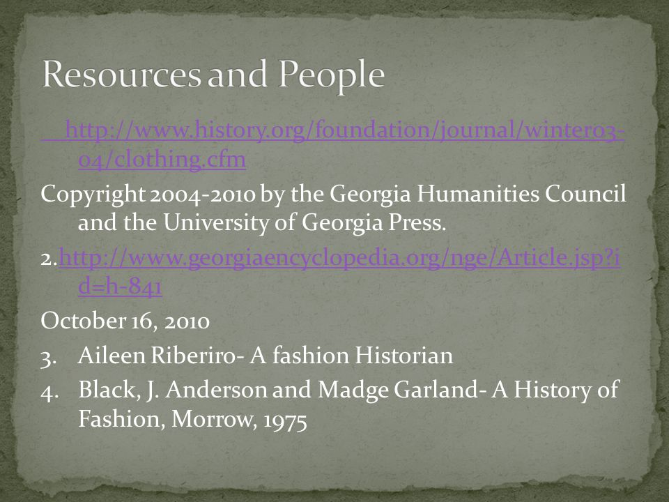 http://www.history.org/foundation/journal/winter03- 04/clothing.cfm Copyright 2004-2010 by the Georgia Humanities Council and the University of Georgi