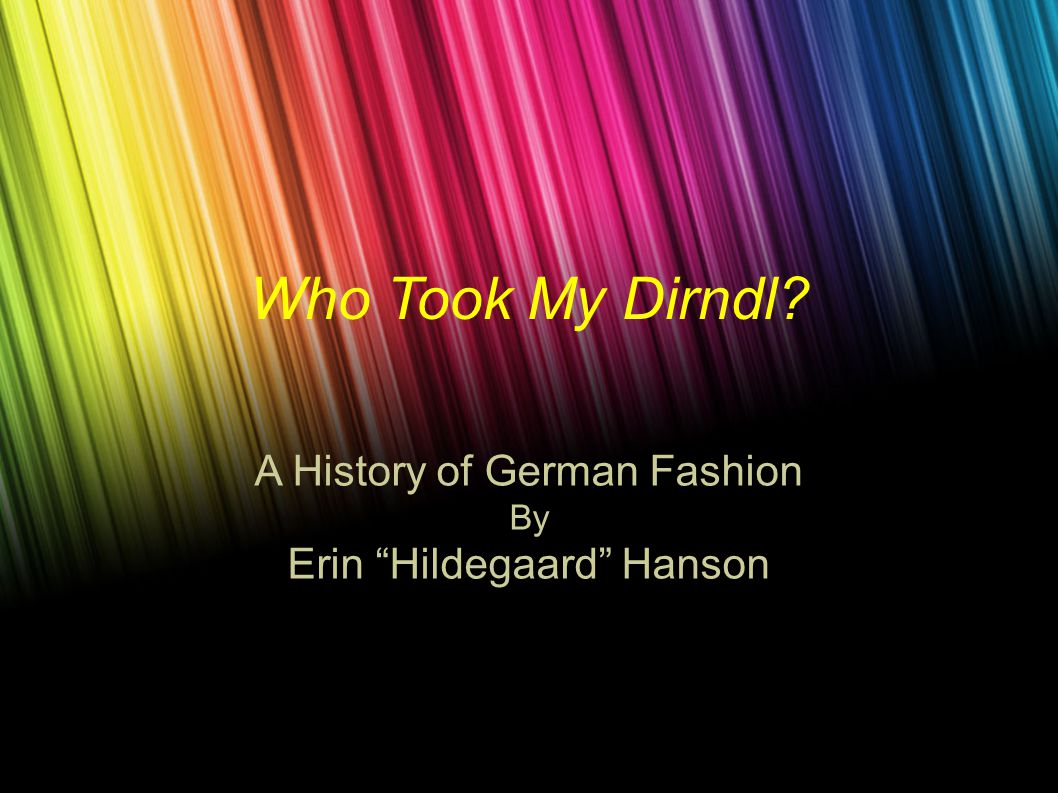 Who Took My Dirndl? A History of German Fashion By Erin Hildegaard Hanson