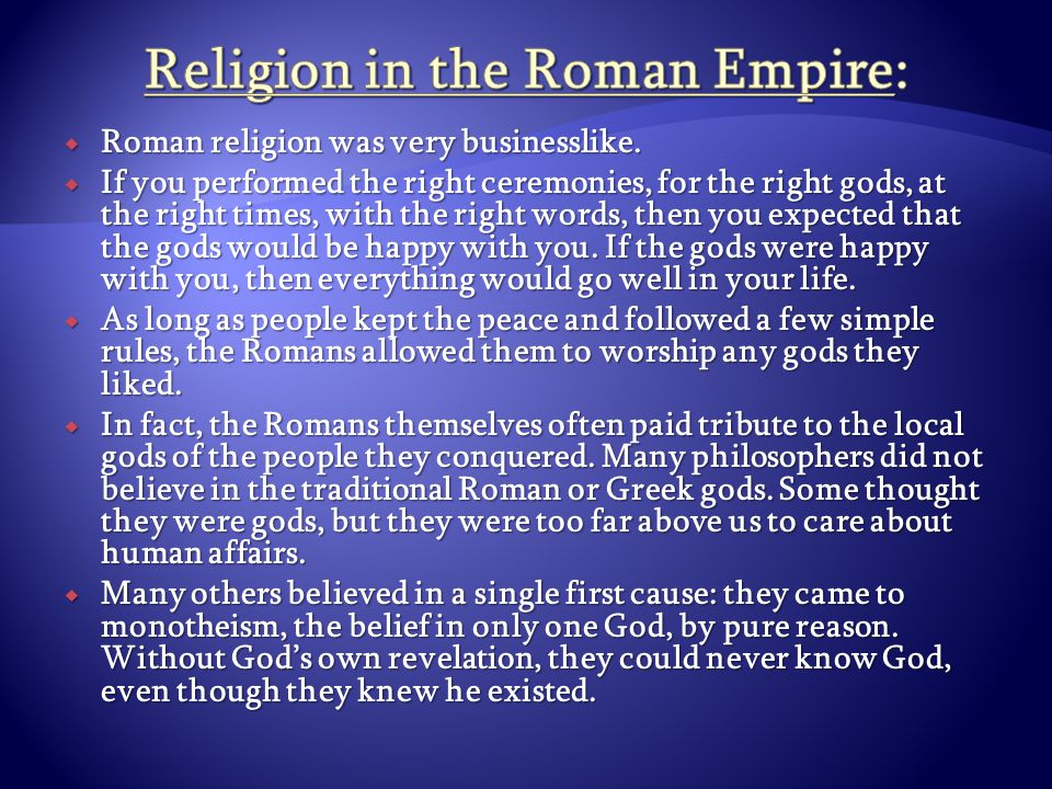  Roman religion was very businesslike.