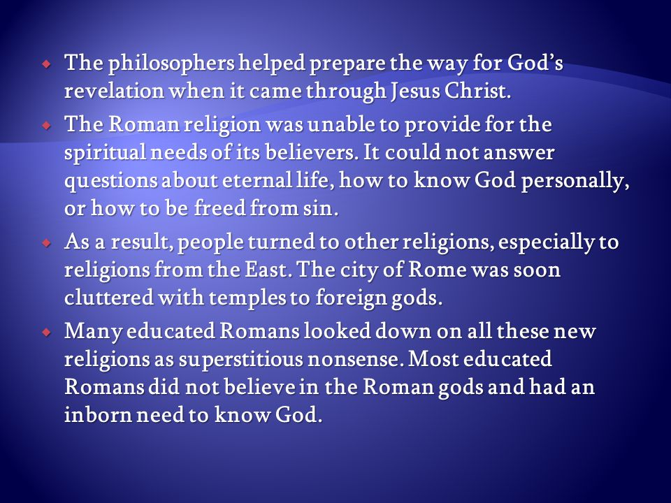  The philosophers helped prepare the way for God's revelation when it came through Jesus Christ.