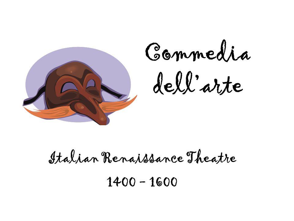 Commedia dell'arte Italian Renaissance Theatre 1400 - 1600