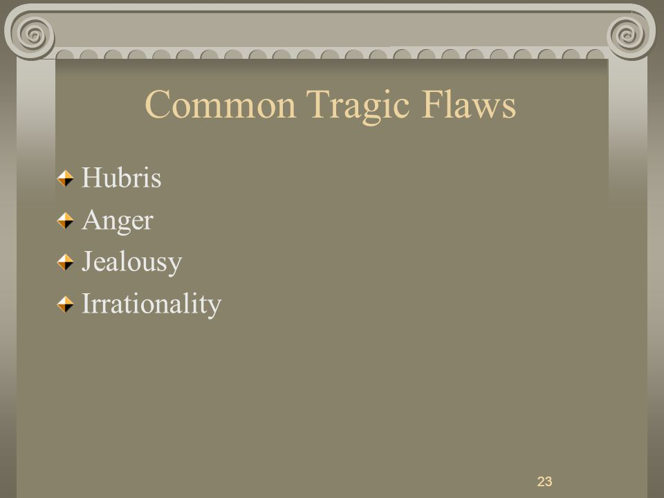 23 Common Tragic Flaws Hubris Anger Jealousy Irrationality 23