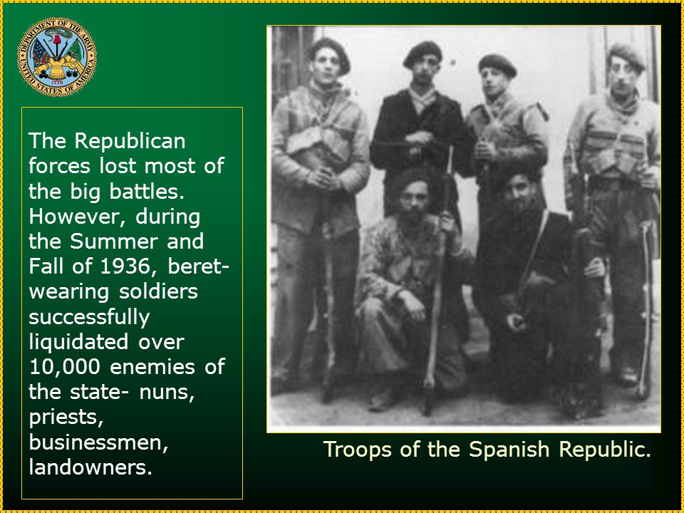 The Republican forces lost most of the big battles.