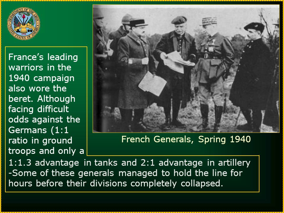 France's leading warriors in the 1940 campaign also wore the beret.