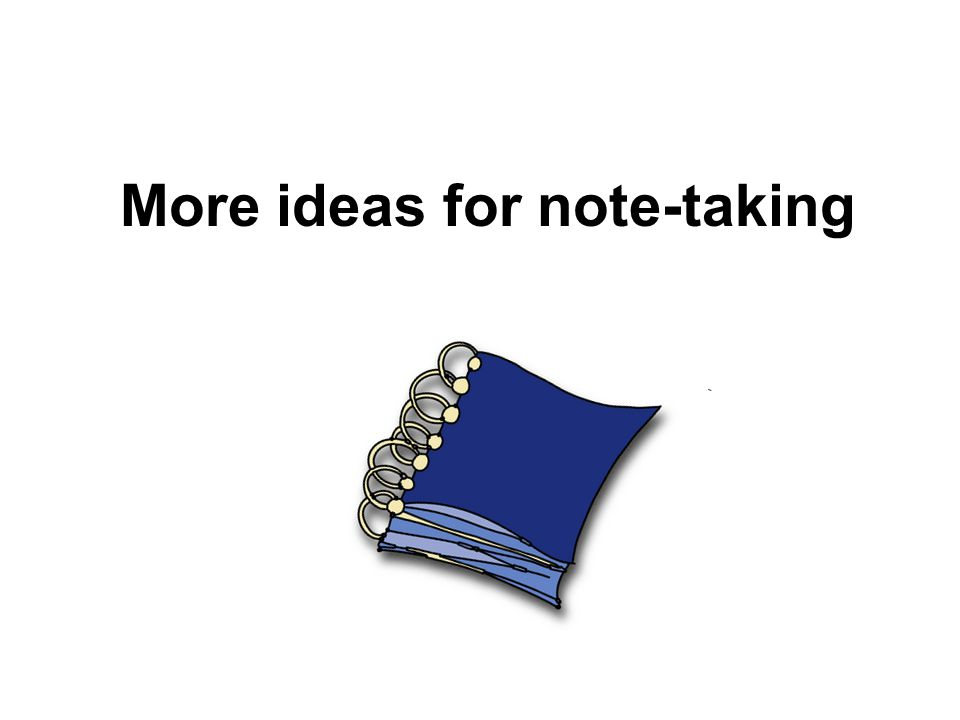 More ideas for note-taking