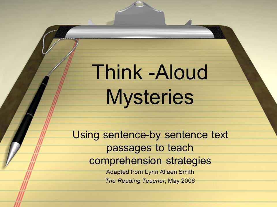 Take it a step further… Encourage students to write their own think-aloud mysteries Students can practice distinguishing between general and specific details and must evaluate the clues each type will give a reader.