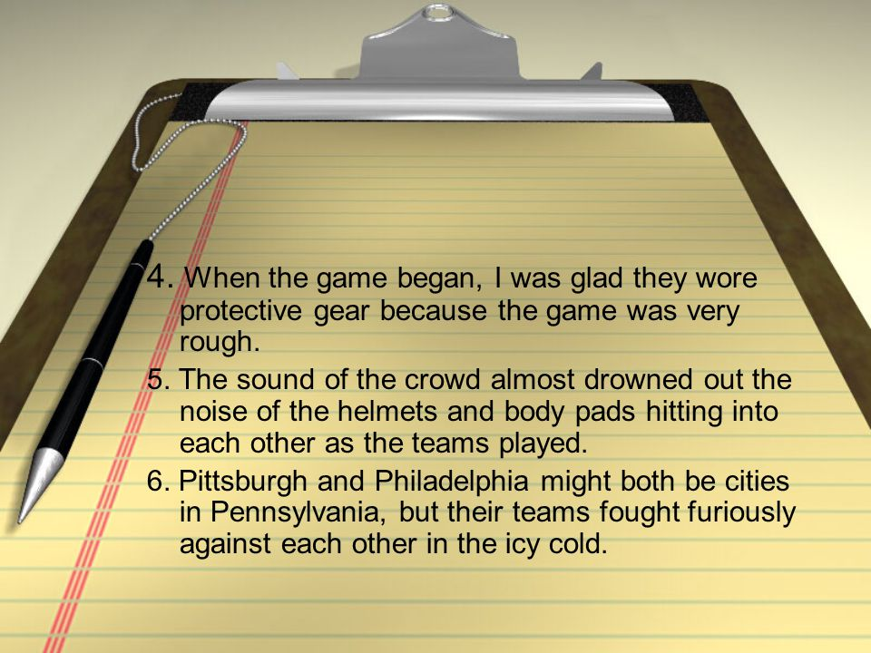 7.One team scored a goal. Mario Lemieux raised his stick in triumph, and the fans went wild.