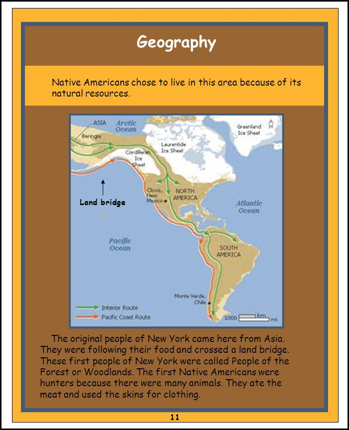 Geography Native Americans chose to live in this area because of its natural resources. The original people of New York came here from Asia. They were