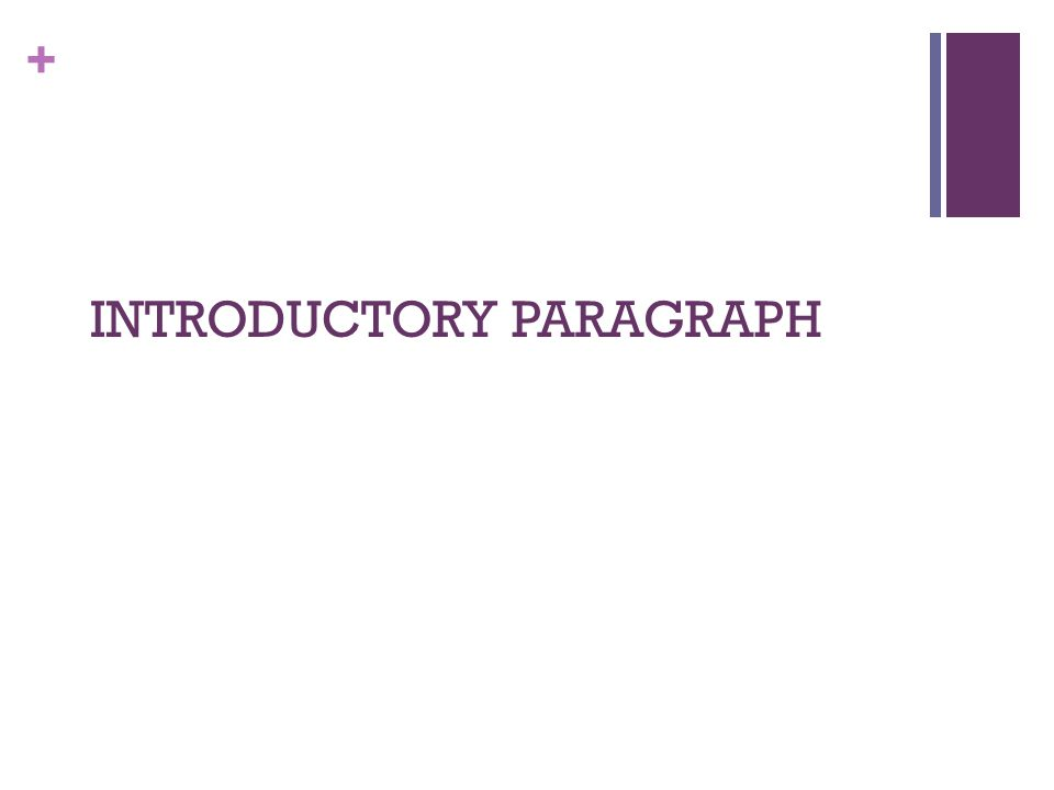 + INTRODUCTORY PARAGRAPH