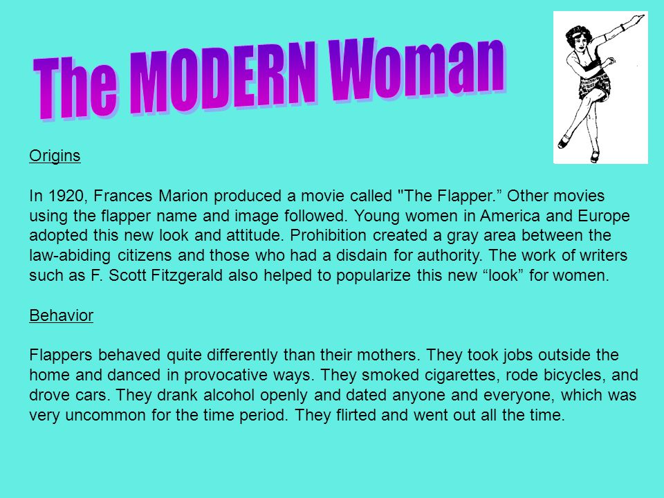 Origins In 1920, Frances Marion produced a movie called The Flapper. Other movies using the flapper name and image followed.