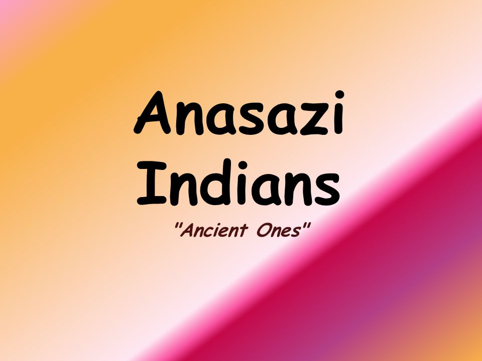 Anasazi Indians Ancient Ones