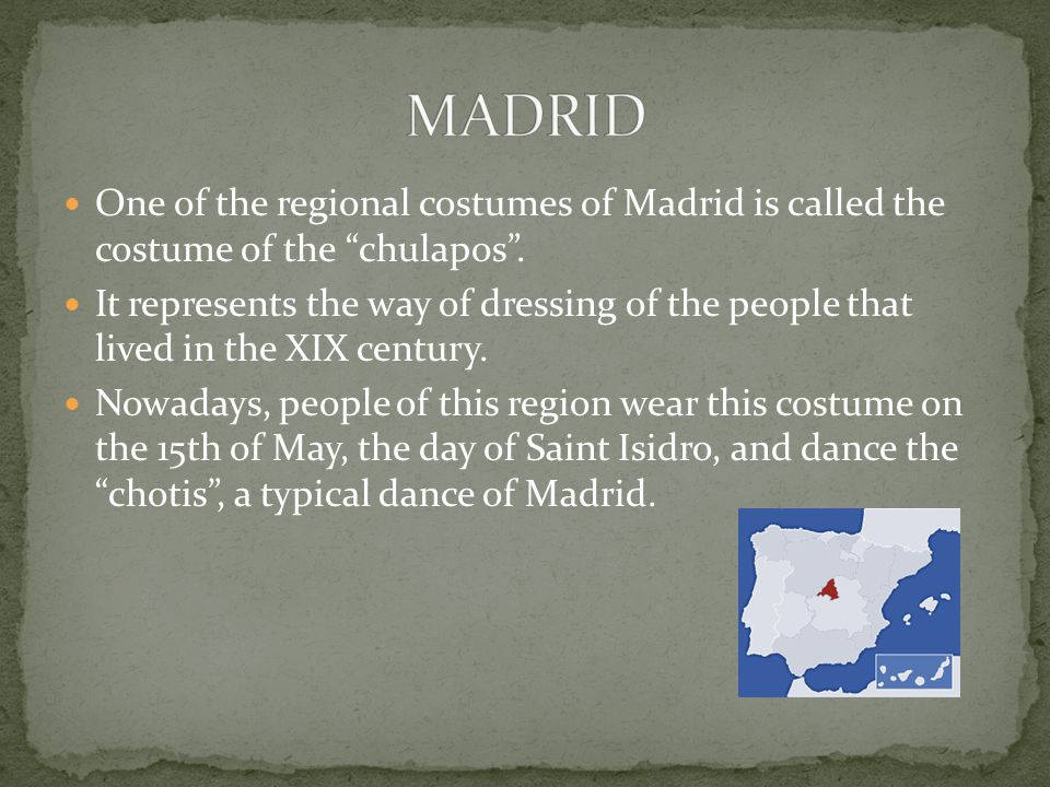 One of the regional costumes of Madrid is called the costume of the chulapos .