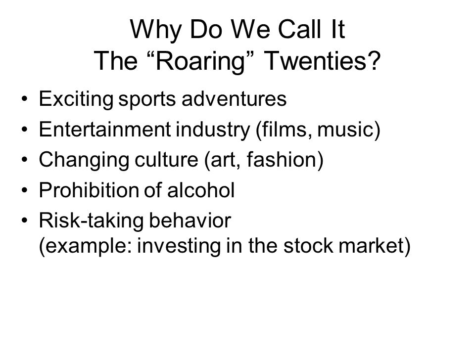 Why Do We Call It The Roaring Twenties.