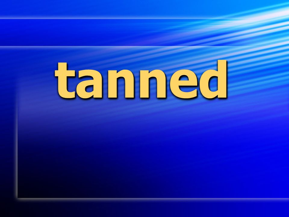 tannedtanned