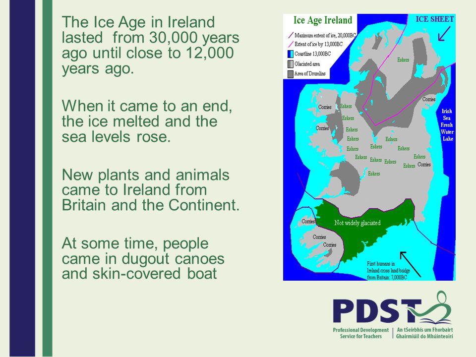 Credits Slide 1 Image: http://www.gardinerstreetschool.ie/wp- content/uploads/2010/11/stoneage_reconst_rec300web.jpghttp://www.gardinerstreetschool.ie/wp- content/uploads/2010/11/stoneage_reconst_rec300web.jpg Map: http://en.wikipedia.org/wiki/Prehistoric_Ireland#mediaviewer/File:Www.wesleyjohnston.com-users-ireland-maps-historical-ice_age.gif http://en.wikipedia.org/wiki/Prehistoric_Ireland#mediaviewer/File:Www.wesleyjohnston.com-users-ireland-maps-historical-ice_age.gif House: http://www.geograph.org.uk/photo/1898413http://www.geograph.org.uk/photo/1898413 Reconstruction Hunter-Gatherer Hut: http://en.wikipedia.org/wiki/Prehistoric_Ireland http://en.wikipedia.org/wiki/Prehistoric_Ireland