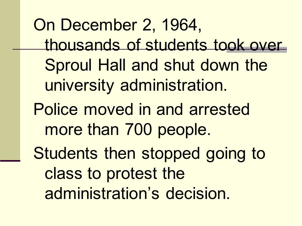 On December 2, 1964, thousands of students took over Sproul Hall and shut down the university administration.