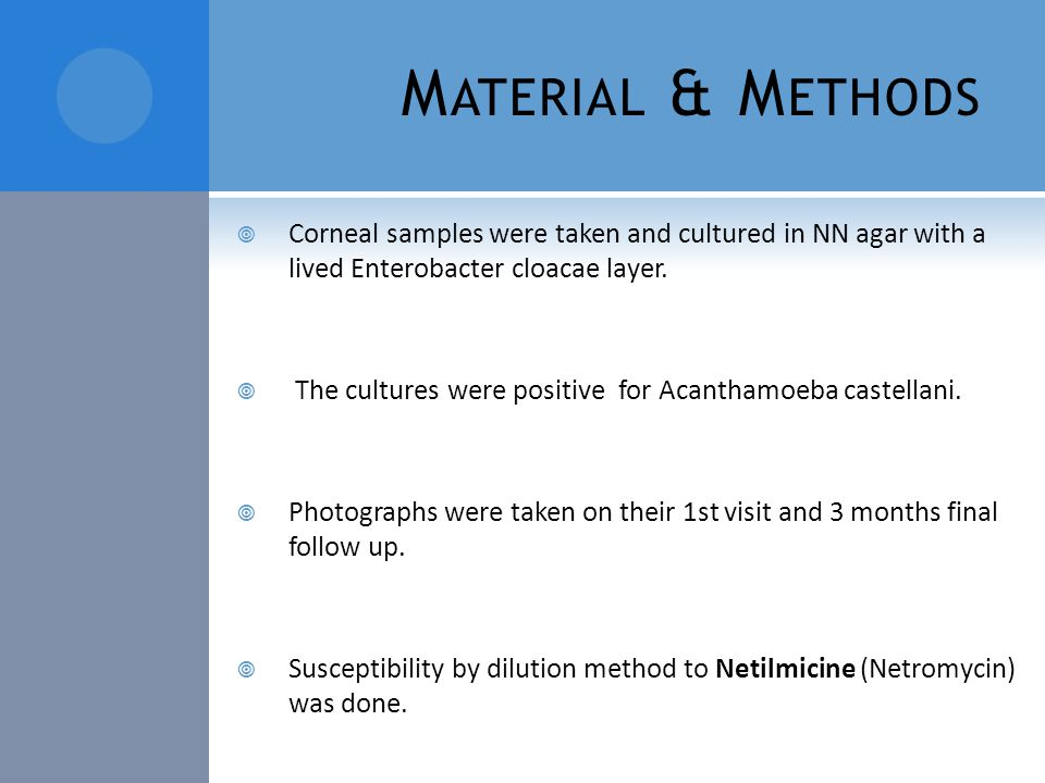 M ATERIAL & M ETHODS  Corneal samples were taken and cultured in NN agar with a lived Enterobacter cloacae layer.