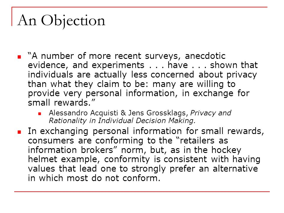 An Objection A number of more recent surveys, anecdotic evidence, and experiments...