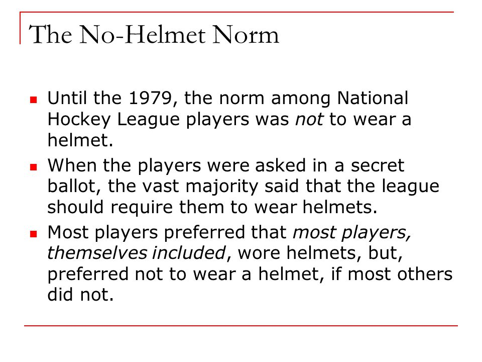 The Sanctions The players conformed to avoid two sanctions:  non-helmet-wearing players' perception that helmet-wearers lacked toughness,  and a small loss in playing effectiveness against non-helmet-wearing players from the helmet's restriction of peripheral vision.