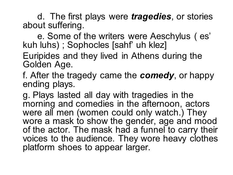 d.The first plays were tragedies, or stories about suffering.
