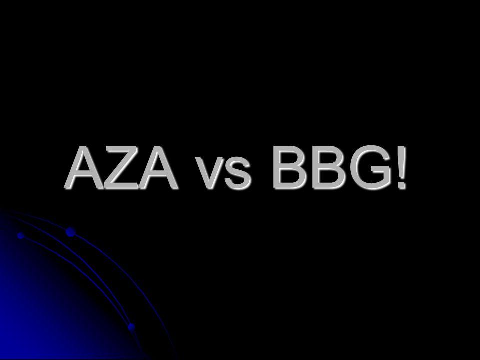 AZA vs BBG!