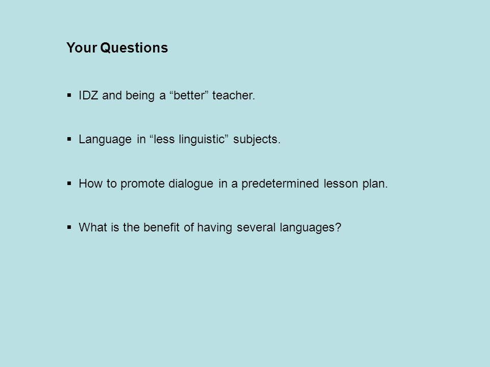 Your Questions  IDZ and being a better teacher.