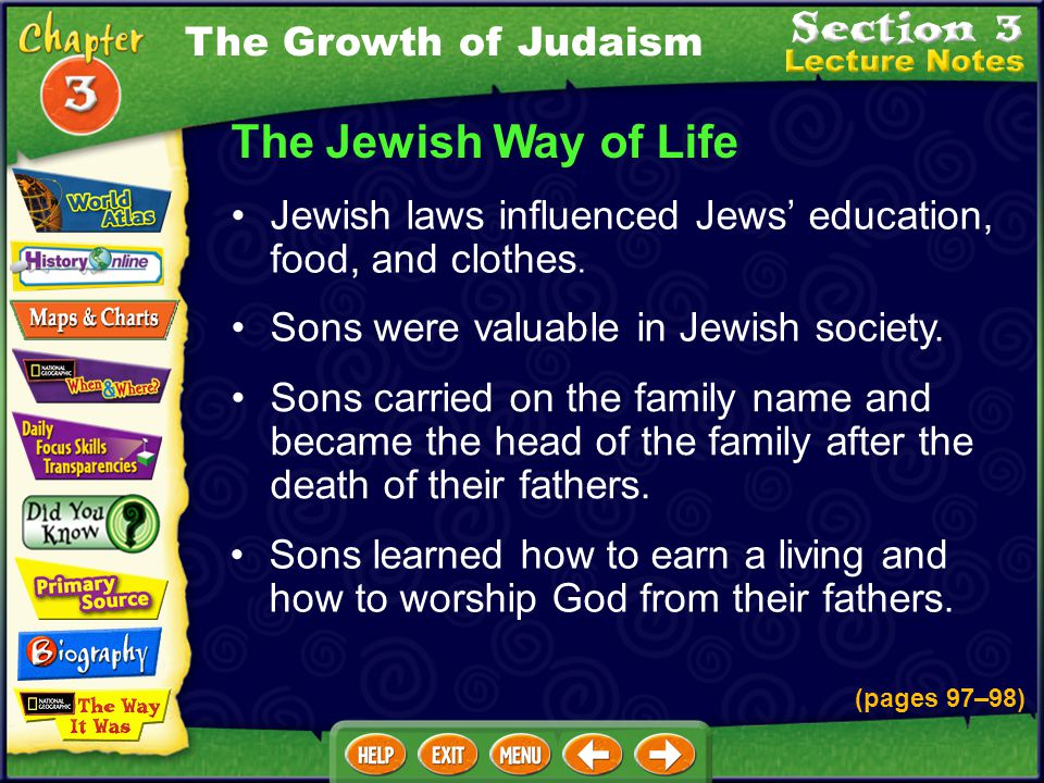 The Jewish Way of Life Sons were valuable in Jewish society.