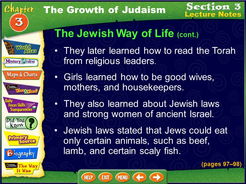 The Jewish Way of Life (cont.) Girls learned how to be good wives, mothers, and housekeepers.