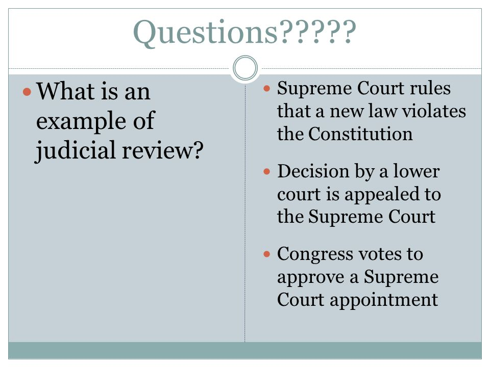 Questions . What is an example of judicial review.