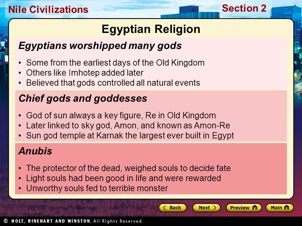 Nile Civilizations Section 2 Egyptians worshipped many gods Some from the earliest days of the Old Kingdom Others like Imhotep added later Believed th