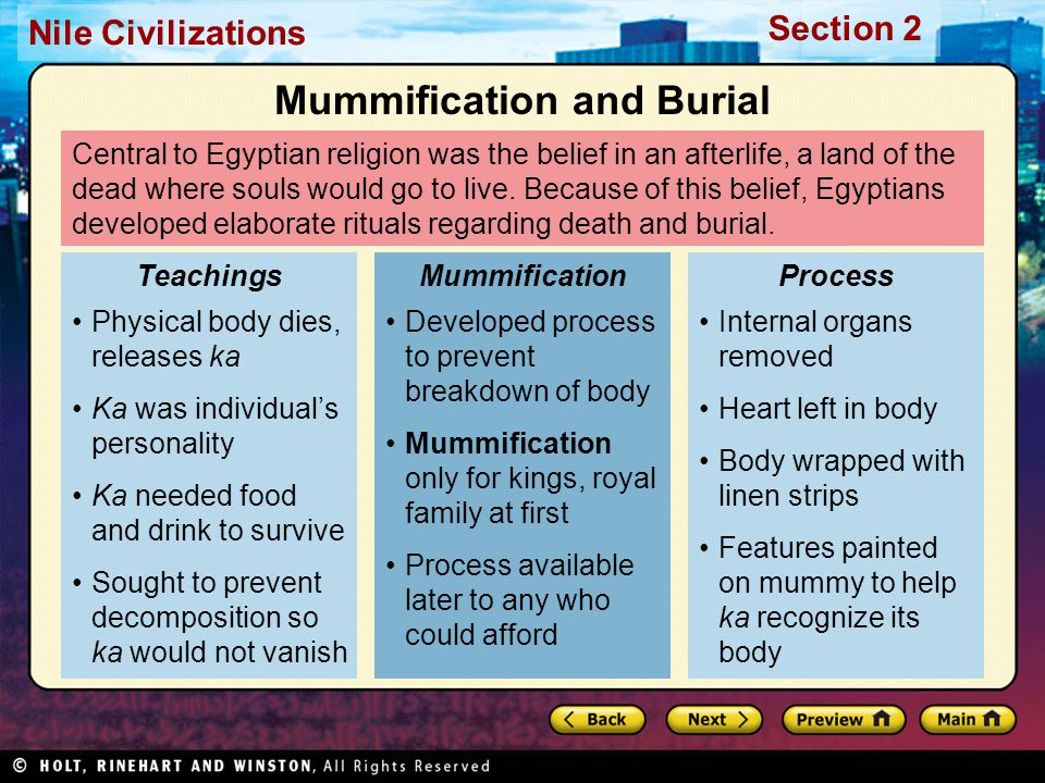 Nile Civilizations Section 2 Central to Egyptian religion was the belief in an afterlife, a land of the dead where souls would go to live. Because of