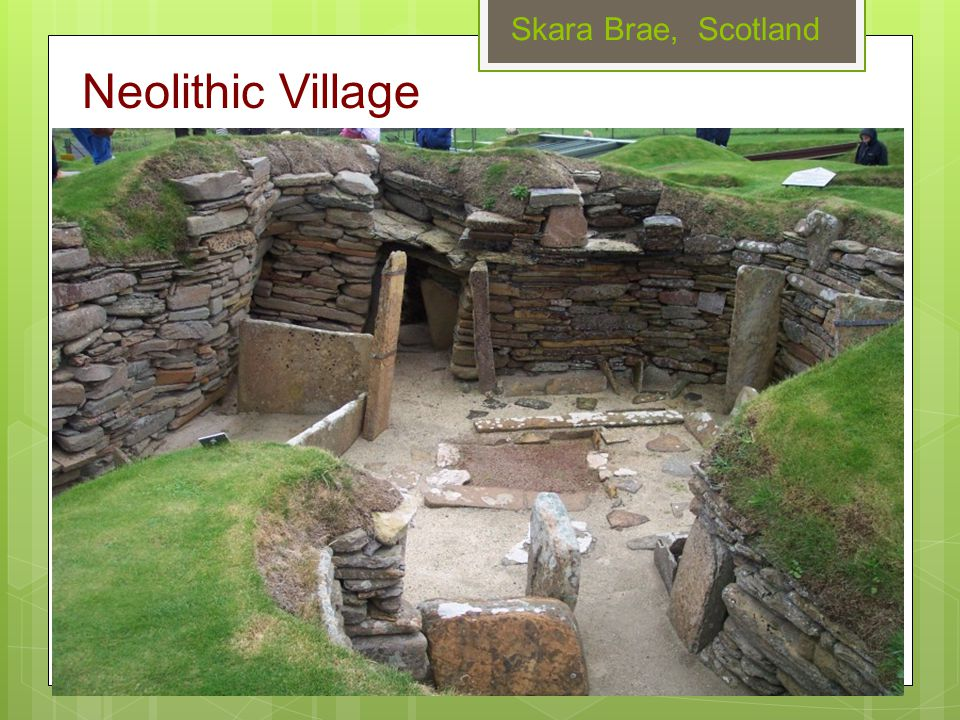 Skara Brae, Scotland Neolithic Village