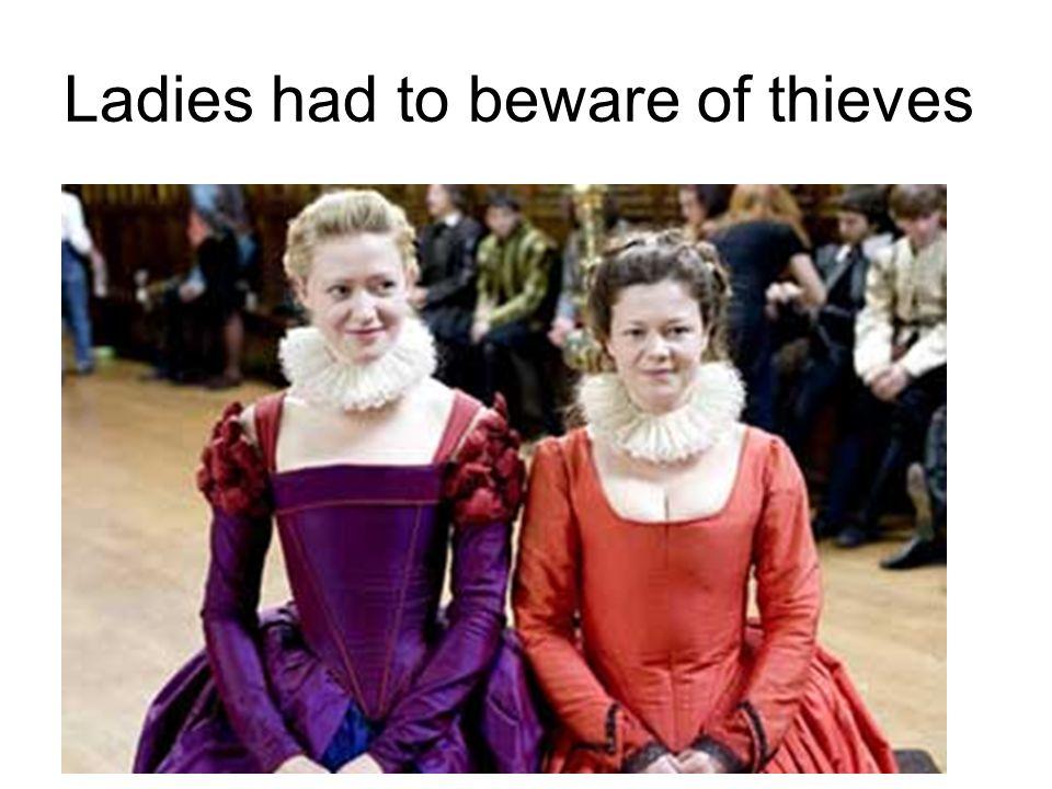 Ladies had to beware of thieves