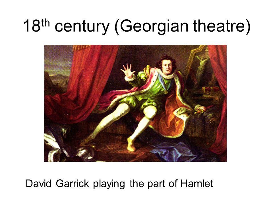 18 th century (Georgian theatre) David Garrick playing the part of Hamlet