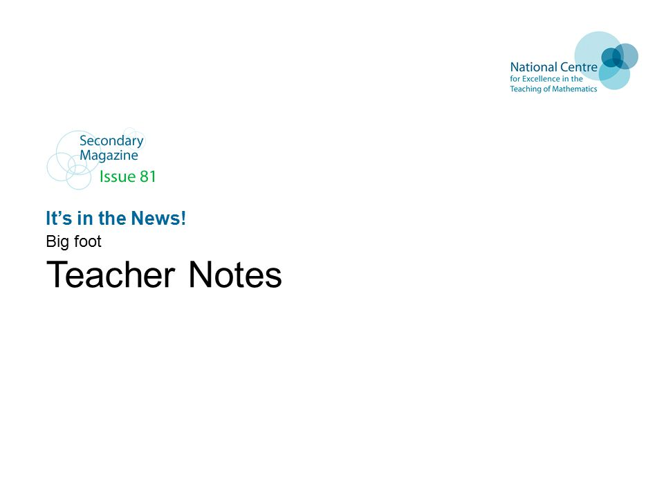 It's in the News! Big foot Teacher Notes