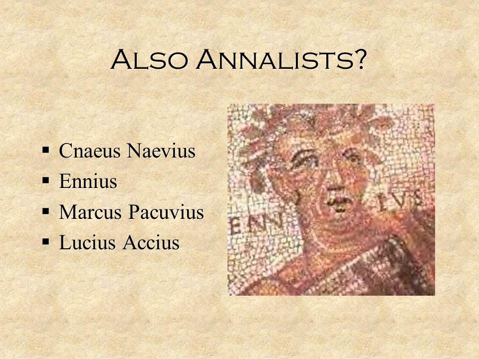 Also Annalists.