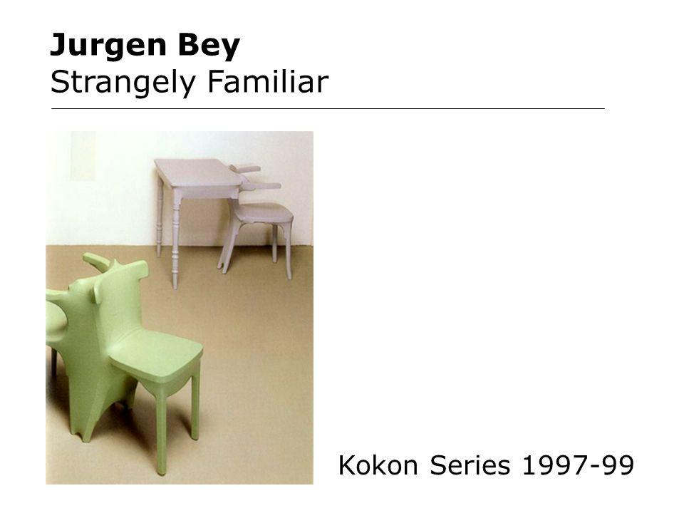 Jurgen Bey Strangely Familiar Kokon Series 1997-99